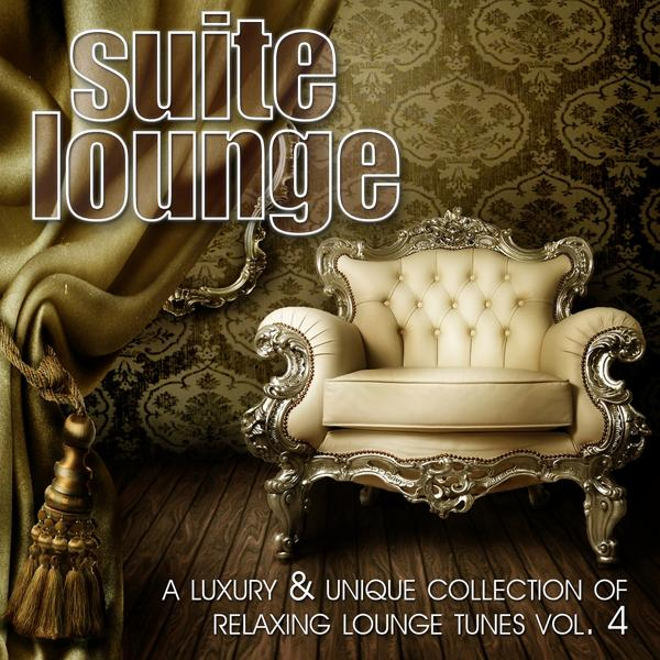 Альбом: Suite Lounge, Vol. 4 : A Luxury & Unique Collection of Relaxing Lounge Tunes