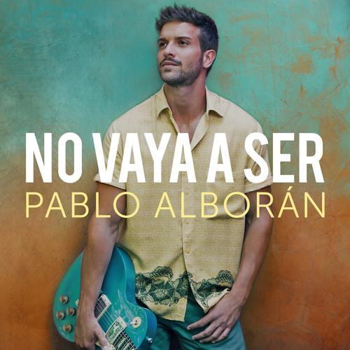 Pablo Alboran - No vaya a ser  (2017)