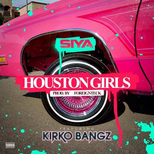Siya, Kirko Bangz - Houston Girls (feat. Kirko Bangz)  (2017)