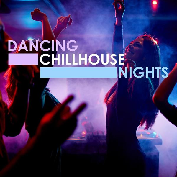 Альбом: Dancing Chillhouse Nights