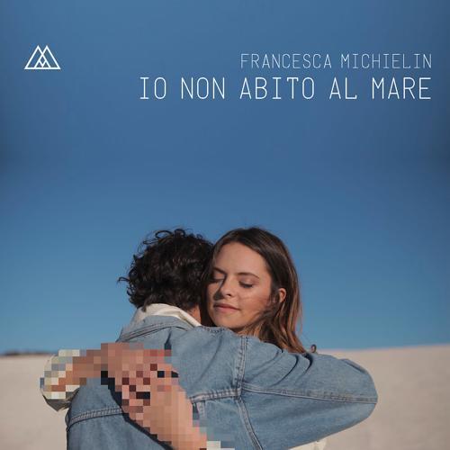 Francesca Michielin - Io non abito al mare  (2017)