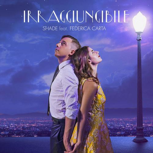 Shade, Federica Carta - Irraggiungibile (feat. Federica Carta)  (2017)