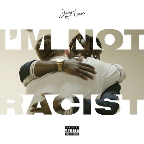 Joyner Lucas - I'm Not Racist  (2017)