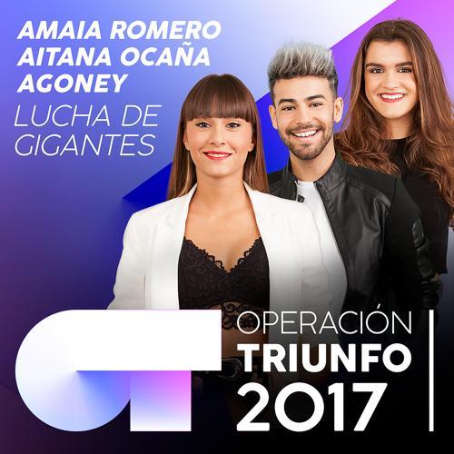 Agoney, Aitana Ocaña, Amaia Romero - Lucha De Gigantes  (2018)
