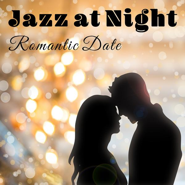 Альбом: Jazz at Night – Romantic Date: The Very Best Moddy Jazz for Candle Light Dinner, Relaxing Cafe Bar Lounge, Magic Time Together, Night Full of Love