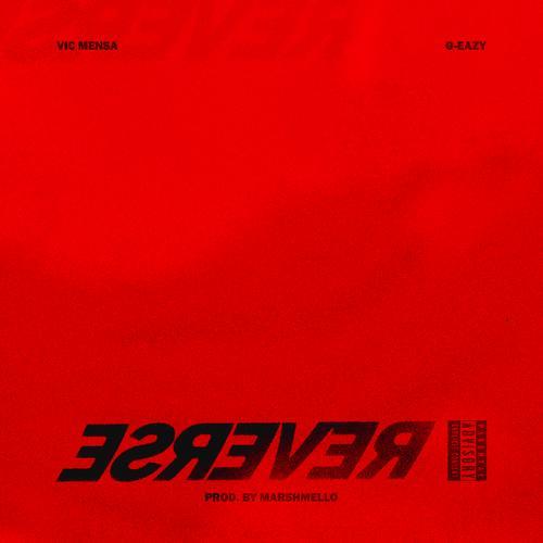 VIC MENSA, G-Eazy - Reverse  (2018)