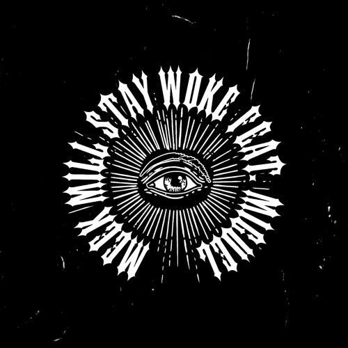 Meek Mill, Miguel - Stay Woke (feat. Miguel)  (2018)