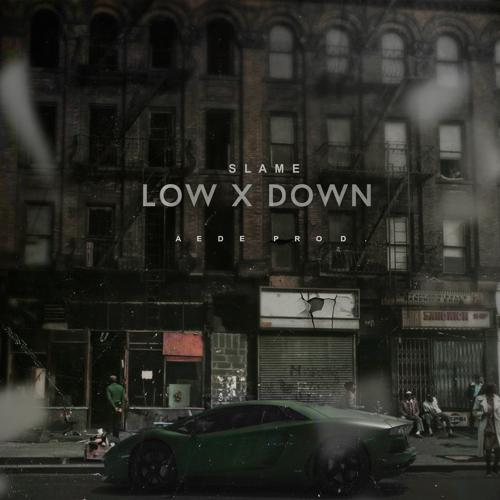 Slame - Low X Down  (2018)