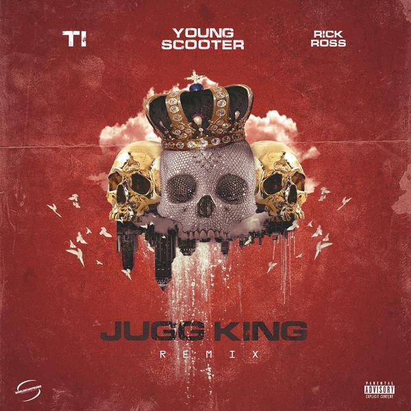 Альбом: Jugg King (Remix) [feat. T.I. & Rick Ross]