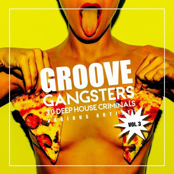 Альбом: Groove Gangsters, Vol. 3 (30 Deep-House Criminals)