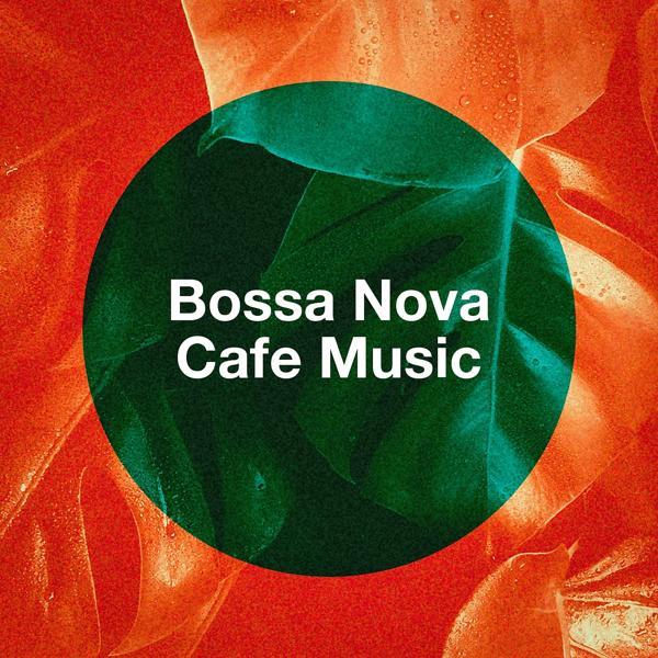 Альбом: Bossa Nova Cafe Music