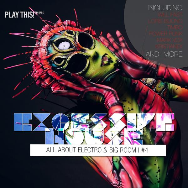 Альбом: Excessive House, Vol. 4 - All About Electro & Big Room