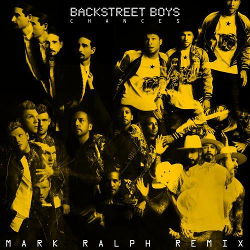Backstreet Boys - Chances (Mark Ralph Remix)  (2018)