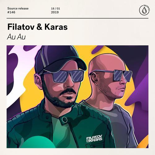 Filatov & Karas - Au Au  (2019)