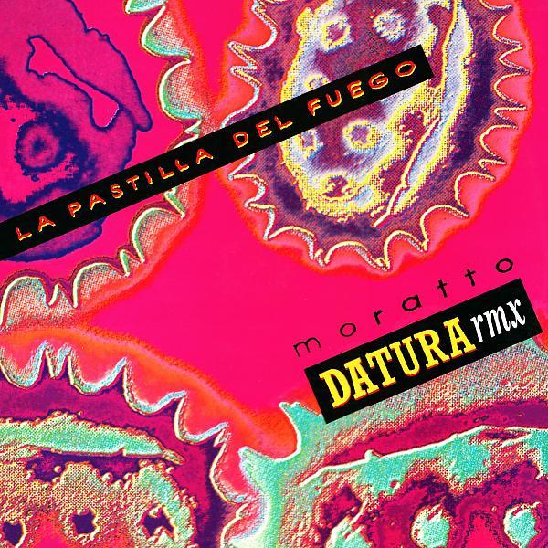 Альбом: La Pastilla Del Fuego (Datura Remix)