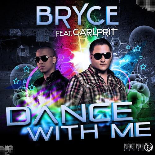 Bryce, Carlprit - Dance with Me (Club Mix Edit)  (2011)