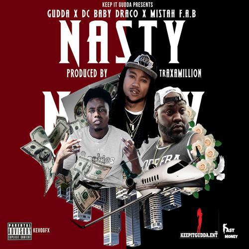 J Gudda, Mistah FAB, DC Baby Draco - Nasty  (2018)
