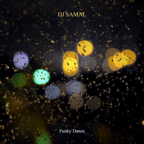DJ Samal - Funky Dance (Original)  (2019)