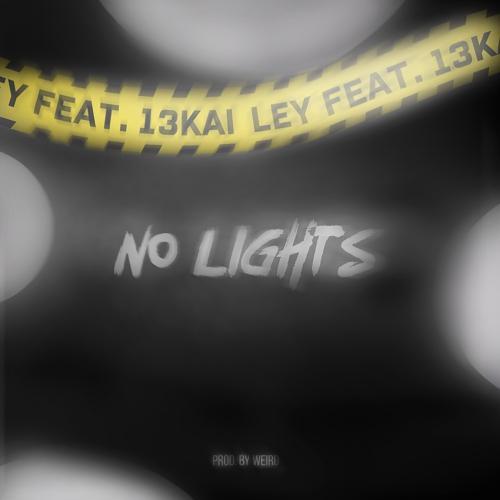 Ley, 13Kai - No Lights  (2019)