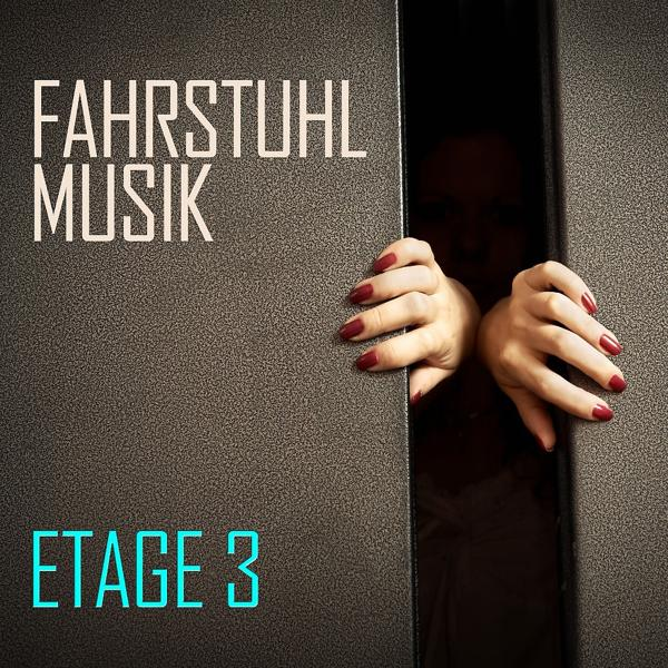 Альбом: Fahrstuhl Musik: Etage 3