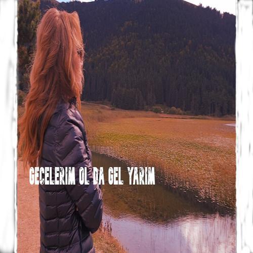 Mehmet ÇETİN, Elif Ümit - Gecelerim Ol da Gel Yarim  (2019)